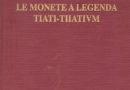 Le monete a legenda Tiati-Tiiatium di Franco e Vincenzo Rapposelli